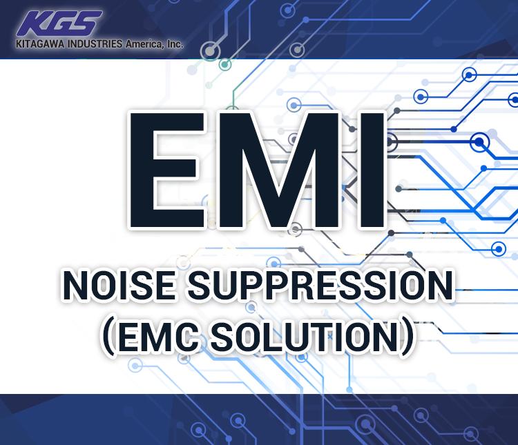 EMI Noise suppression (EMC Solution)